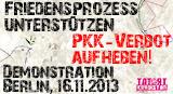 Friedensprozess unterstützen – PKK-Verbot aufheben: Demonstration 16.11.2013